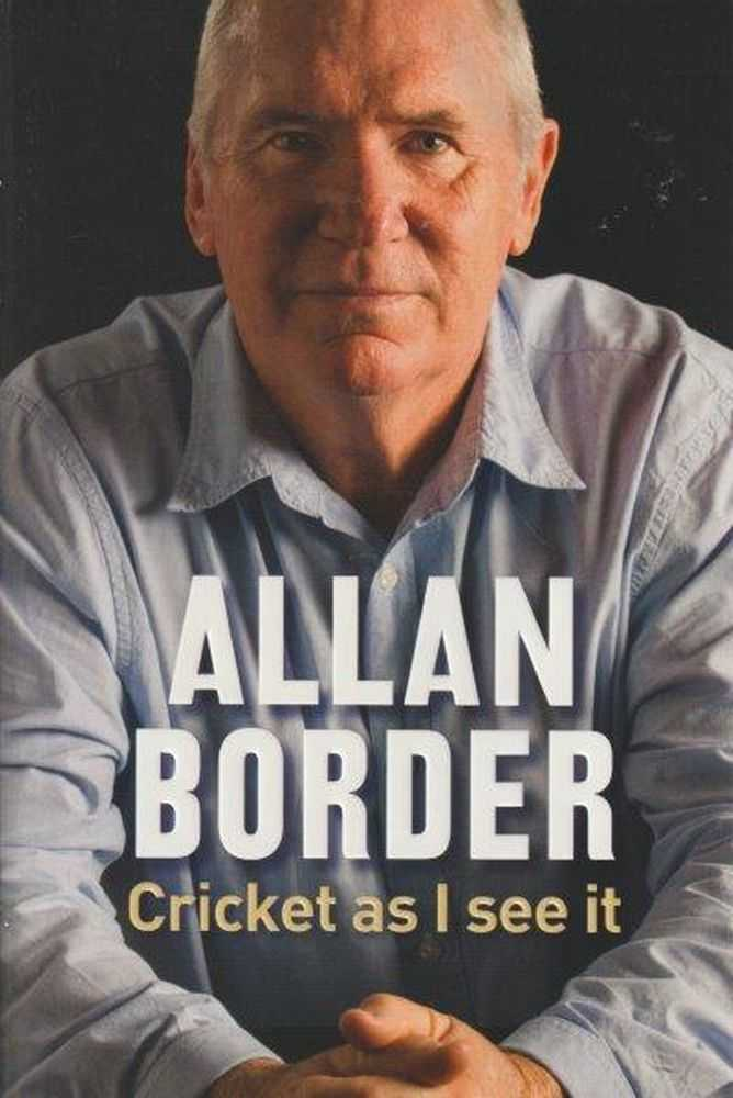 Cricket As I See It, Allan Border