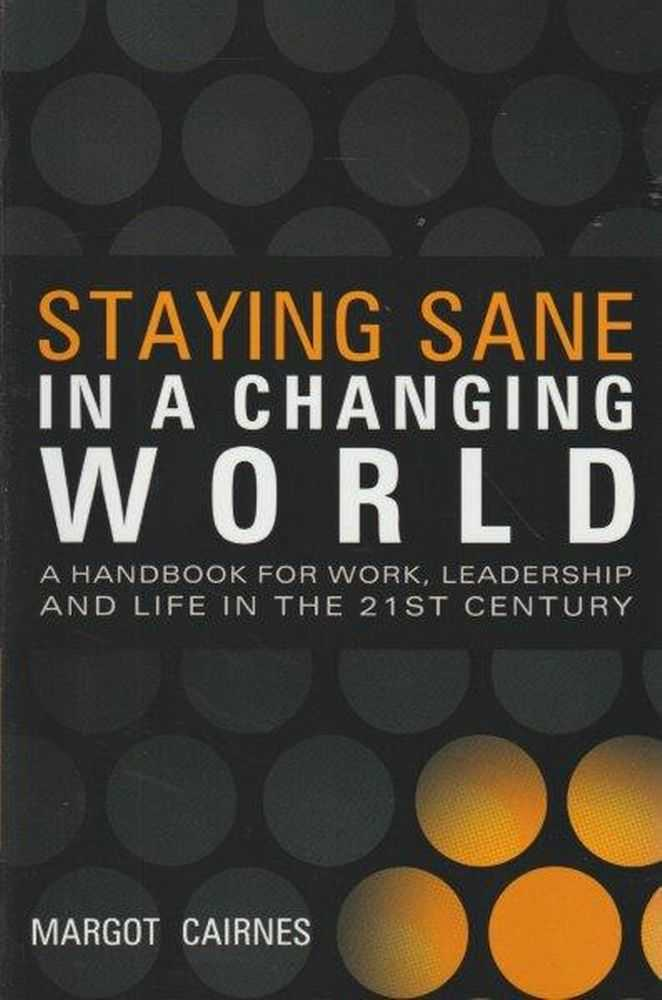 Staying Sane In A Changing World, Margot Cairnes