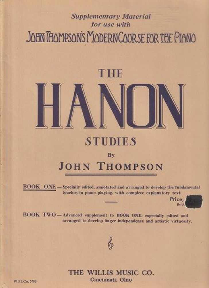 Supplementary Material For Use With John Thompson's Modern Course For The Piano The Hanon Studies - Book One and Book Two In One, John Thompson