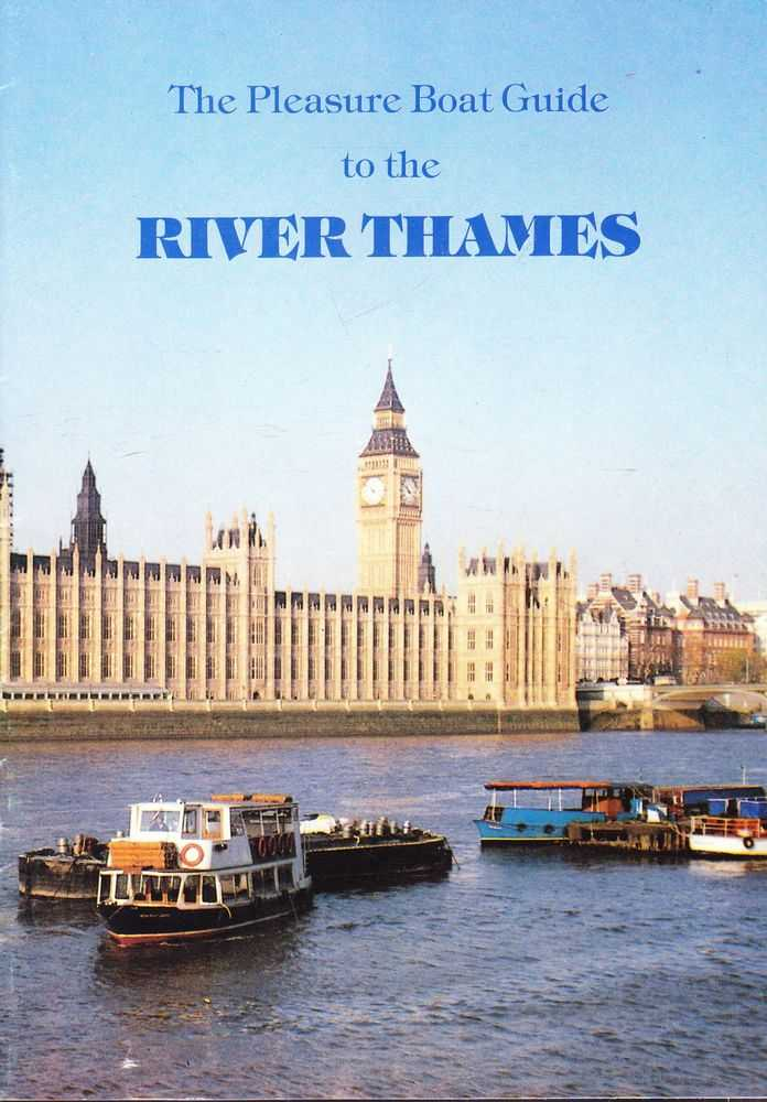The Pleasure Boat Guide to the River Thames, no Author Credfted