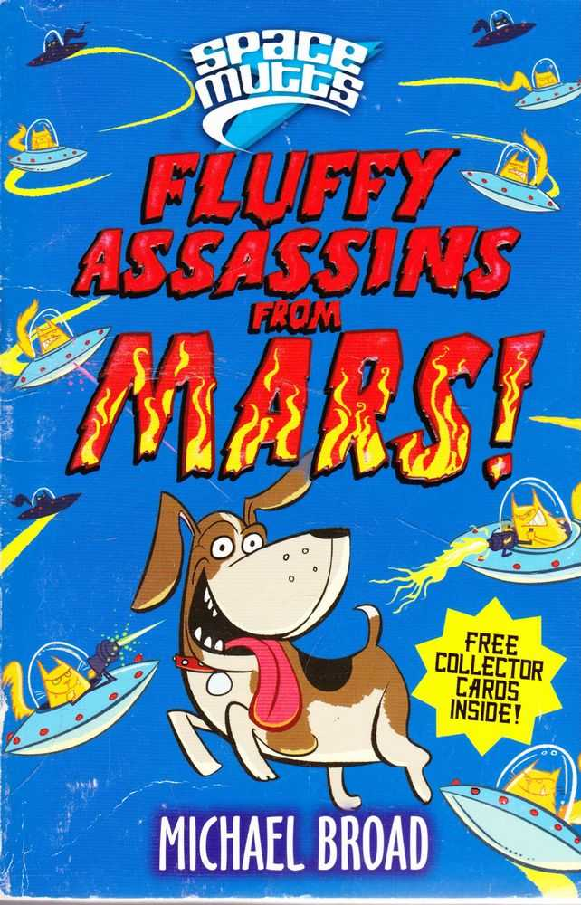 Space Mutts: Fluffy Assasins from Mars!, Michael Broad