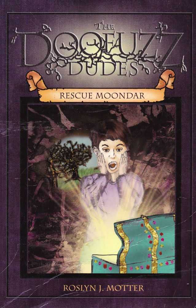 The Doofuzz Dudes: Rescue Moondar, Roslyn J. Motter