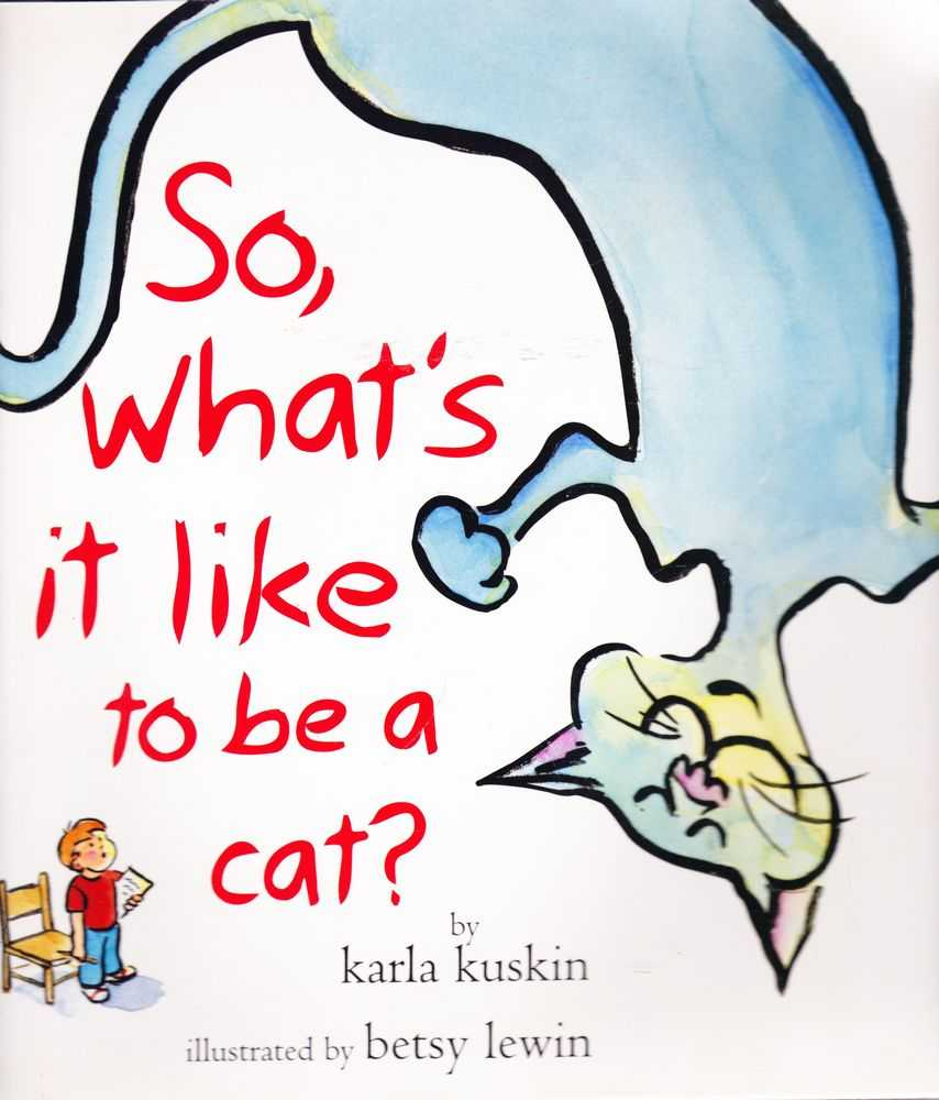 So,What's It Like To Be A Cat, Karla Kuskin