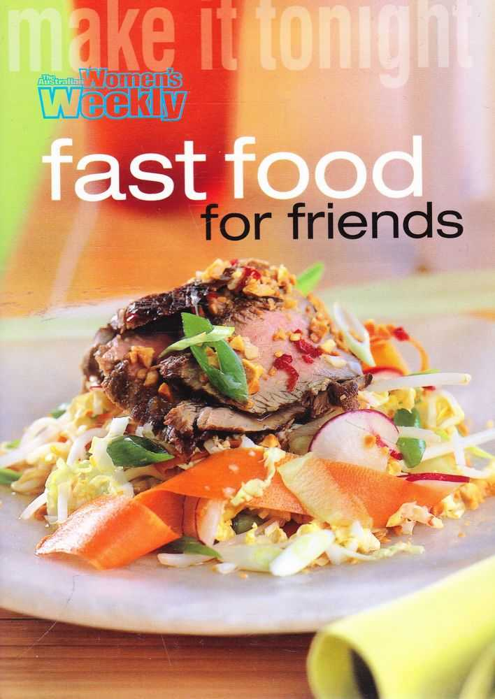 Make It Tonight: Fast Food For Friends, The Australian Women's Weekly