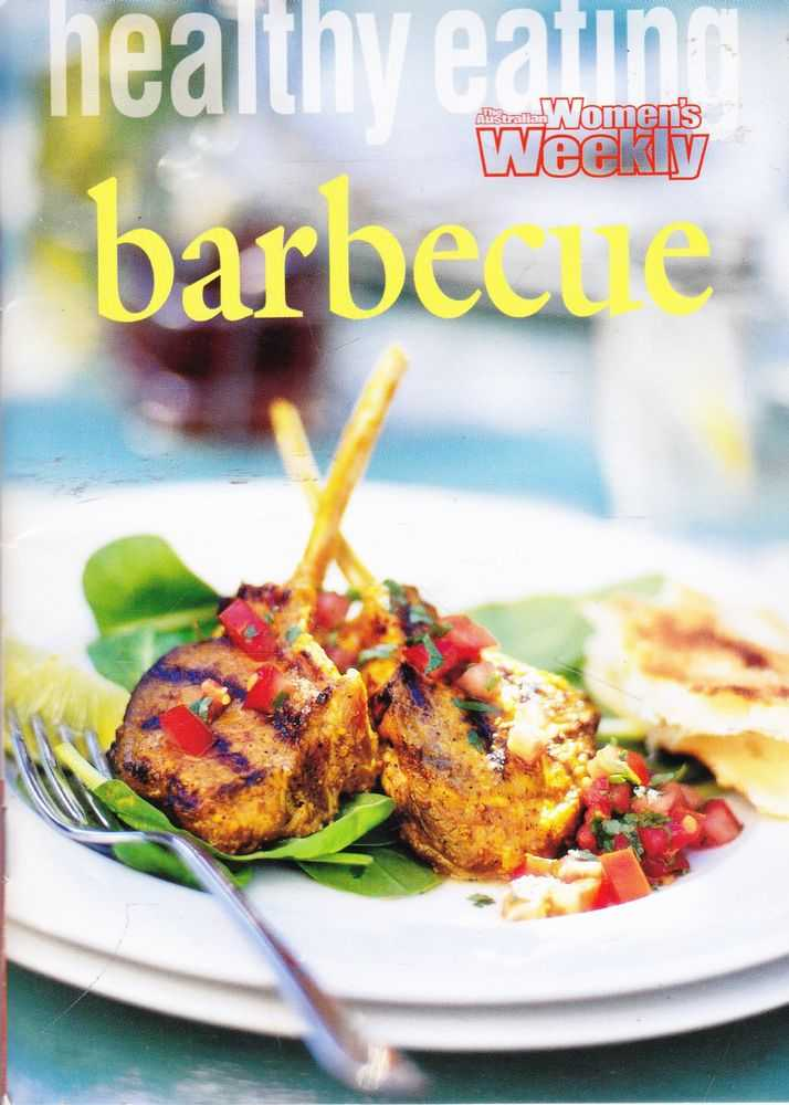 Healthy Eating: Barbecue, The Australian Women's Weekly