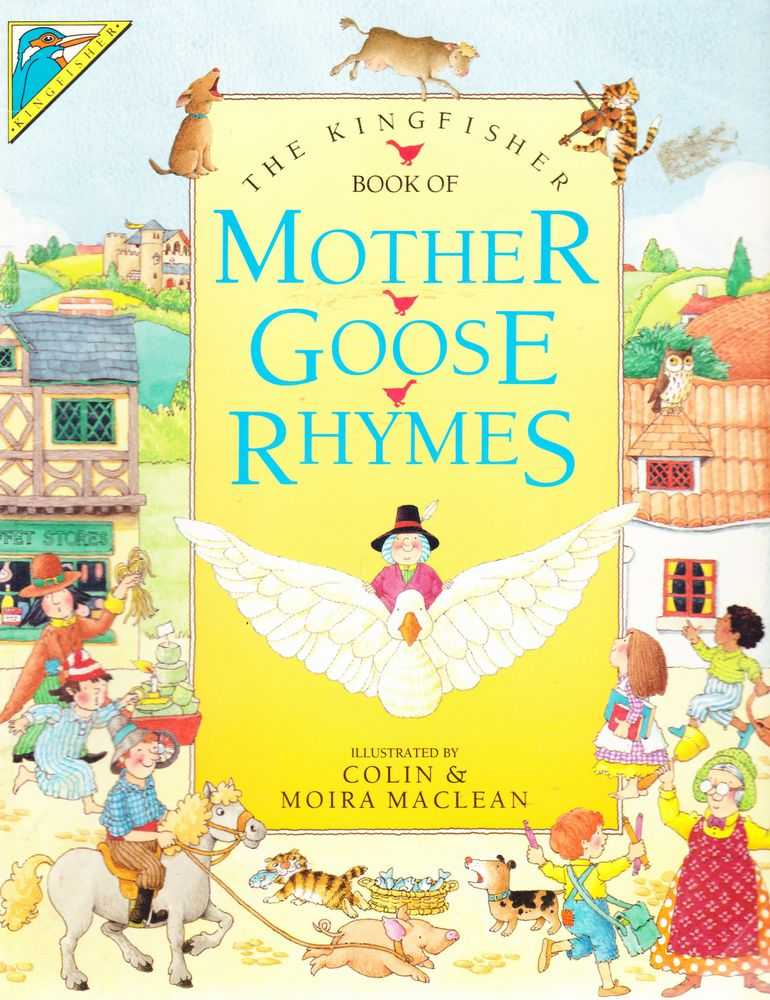 The Kingfisher Book of Mother Goose Rhymes, Colin & Moira Maclean