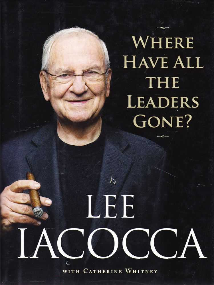 Where Have All the Leaders Gone?, Lee Iacocca with Catherine Whitney