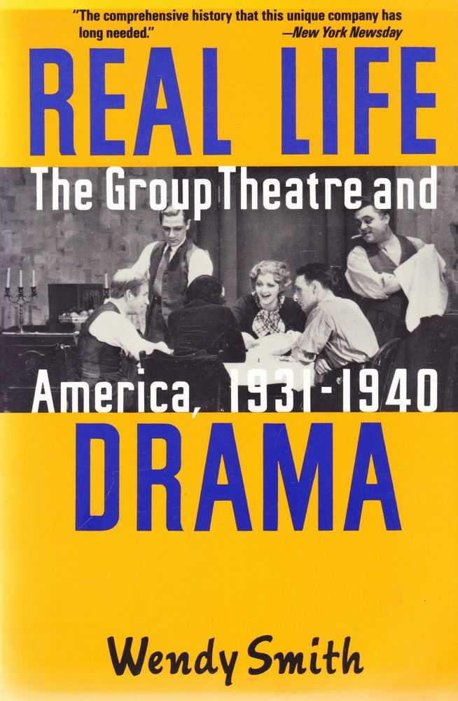 Real Life Drama: The Group Theatre and America 1931-1940, Wendy Smith