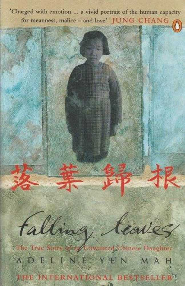 Falling Leaves - The True Story of an Unwanted Chinese Daughter, Adeline Yen Mah