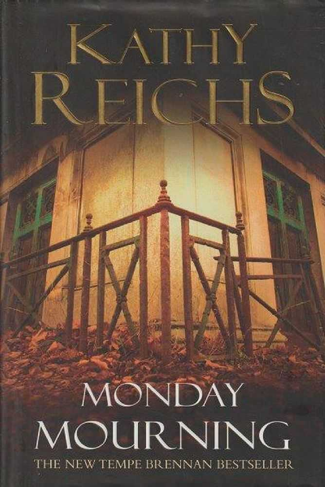 Monday Mourning, Kathy Reichs
