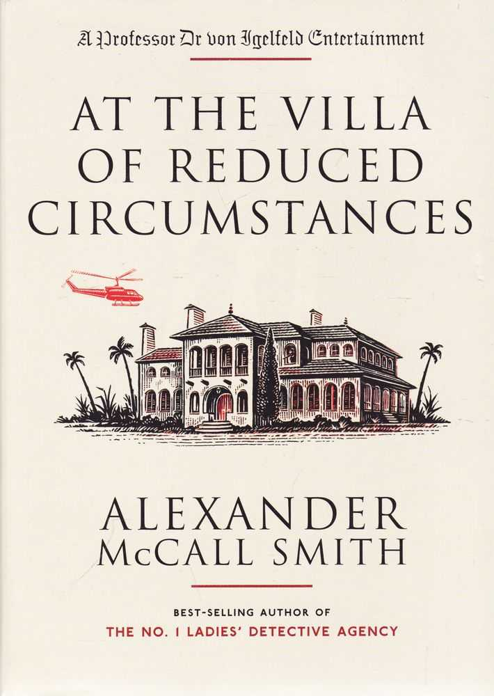 At The Villa of Reduced Circumstances [A Professor Dr Von Igelfeld Entertainment], Alexander McCall Smith