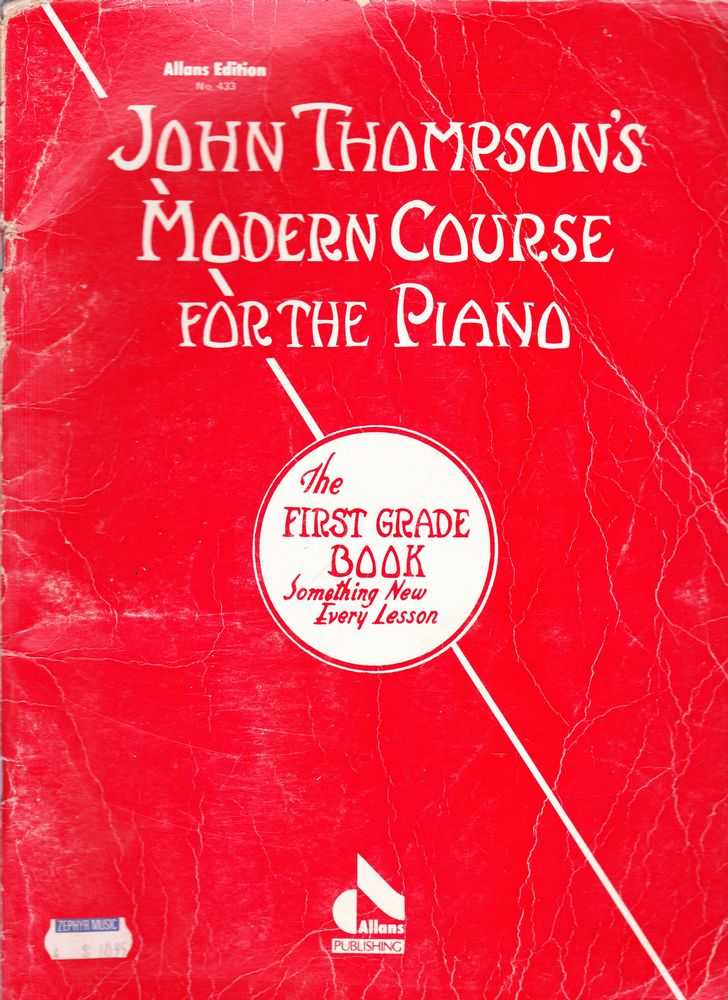 John Thompson's Modern Course For The Piano - The First Grade Book - Something New Every Lesson, John Thompson