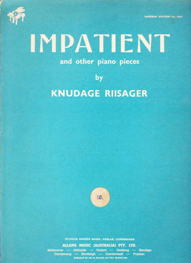 Impatient And Other Piano Pieces, Knudage Riisager