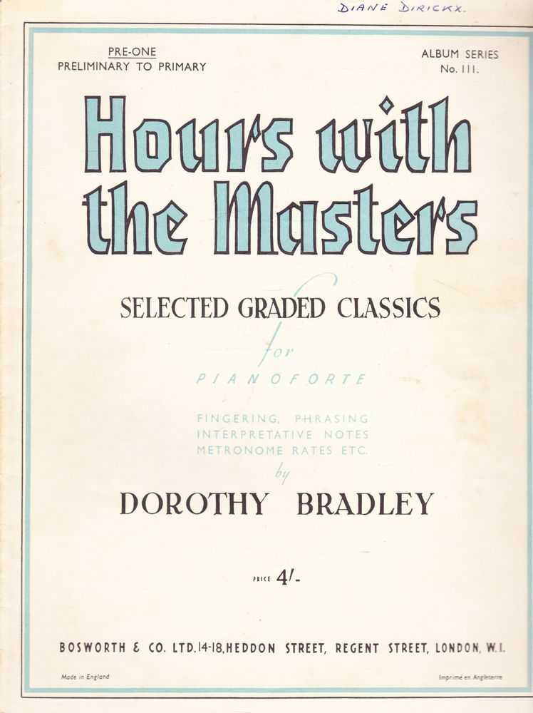 Hours With The Masters - Selected Graded Classics For Pianoforte - Per-One Preliminary To Primary, Dorothy Bradley