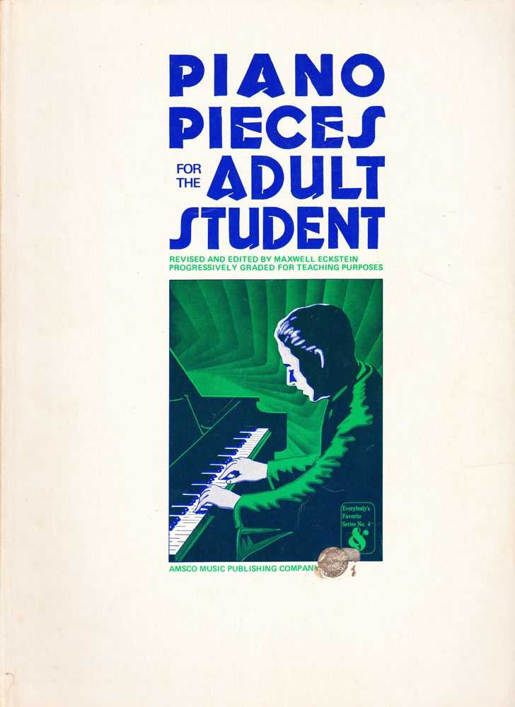 Piano Pieces For The Adult Student - Progressively Graded For Teaching Purposes, Maxwell Eckstein