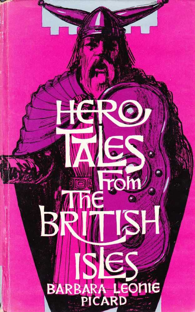 Hero Tales From The British Isles, Barbara Leonie Picard