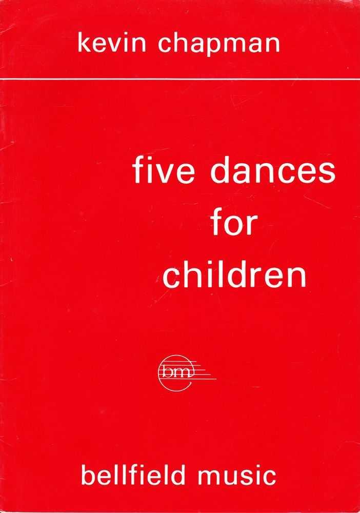 Five Dances For Children, Kevin Chapman
