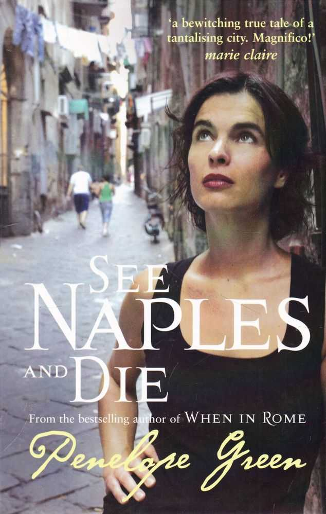 See Naples and Die, Penelope Green
