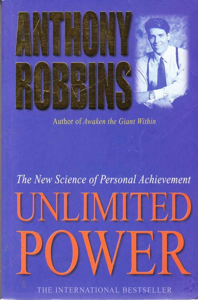 Unlimited Power: The New Science of Personal Achievement, Anthony Robbins
