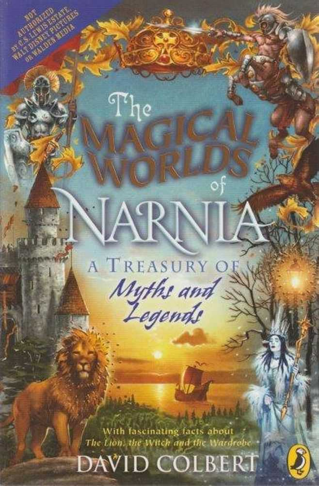 The Magical Worlds Of Narnia - A Treasury Of Myths And Legends, David Colbert