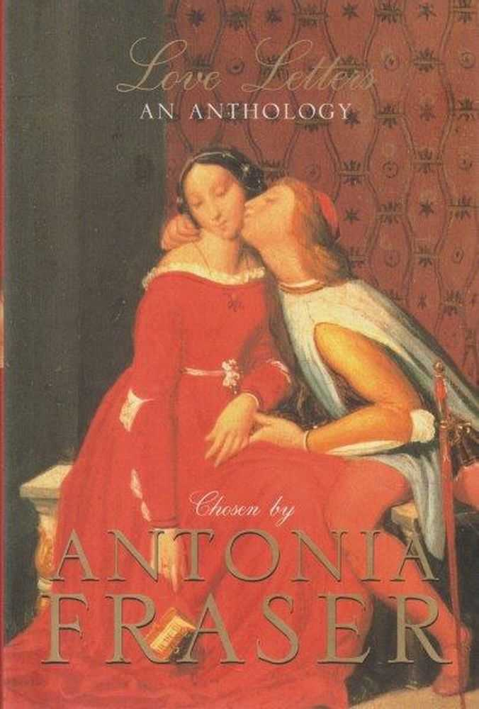 Love Letters - An Anthology, Antonia Fraser