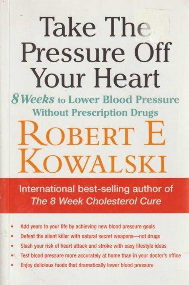 Take The Pressure Off Your Heart, Robert E. Kowalski
