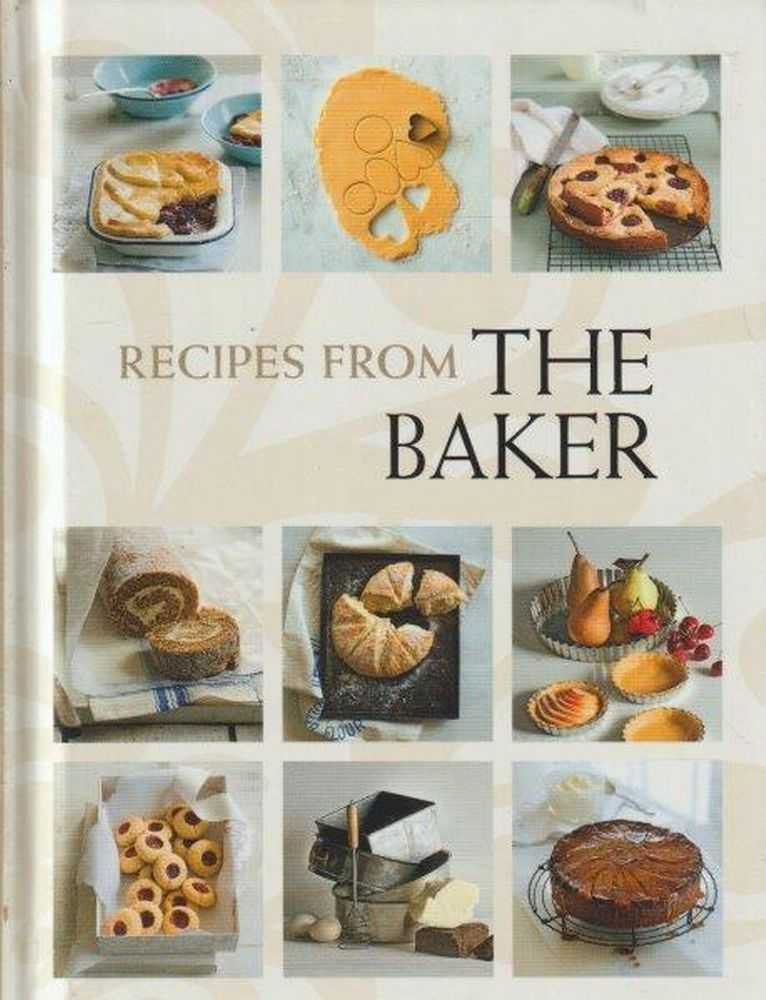 Recipes From The Baker, Juliet Rogers - Editor
