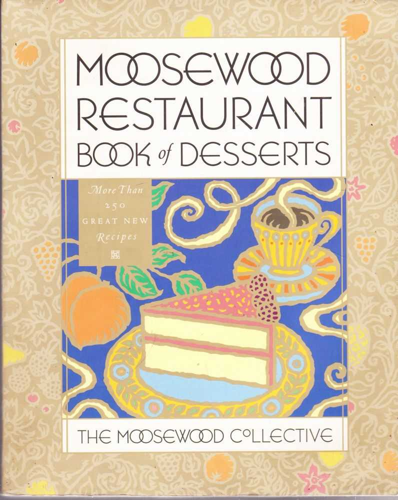 Moosewood Restaurant Book of Desserts, The Moosewood Collective