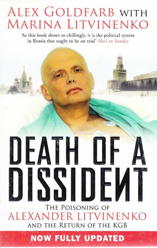 Death of a Dissident: The Poisoning of Alexander Litvinenko and the Return of the KGB, Alex Goldfarb with Marina Litvinenko