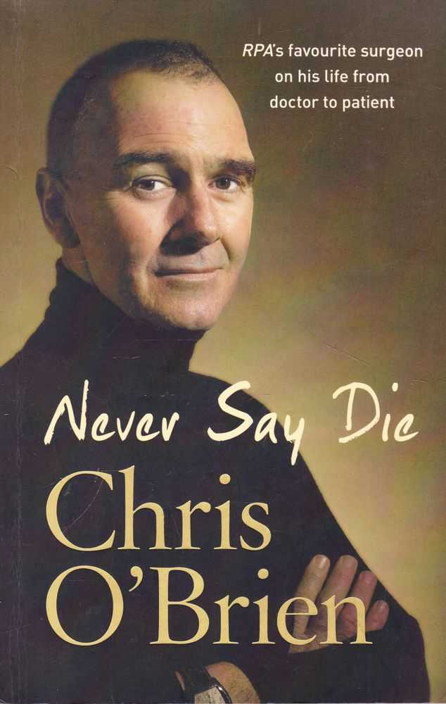 Never Say Die, Chris O'Brien