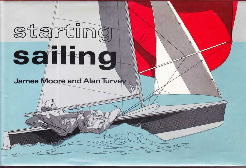 Starting Sailing, James Moore and Alan Turvey