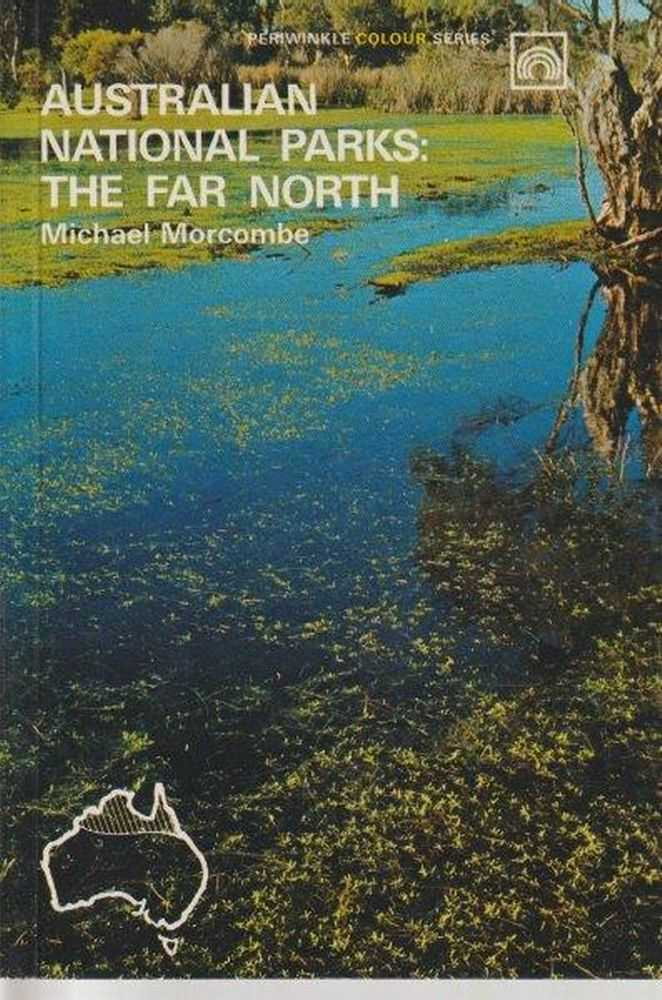 Australian National Parks: The Far North, Michael Morcombe