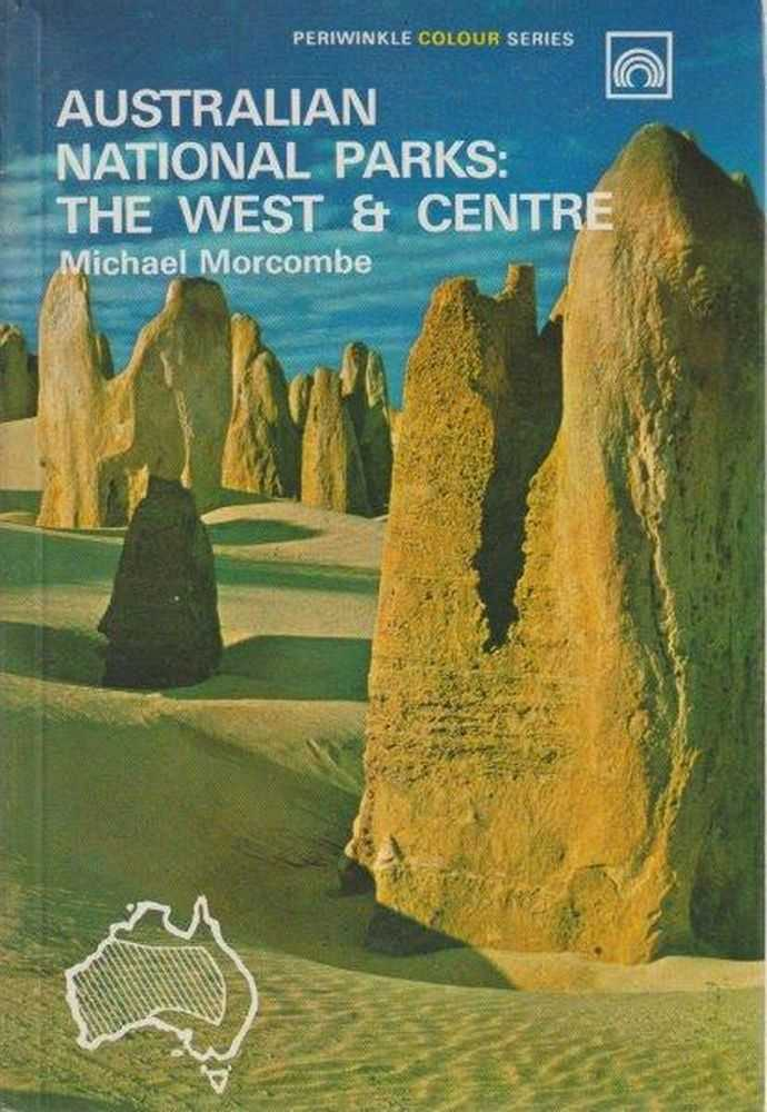 Australian National Parks: The West & Centre, Michael Morcombe