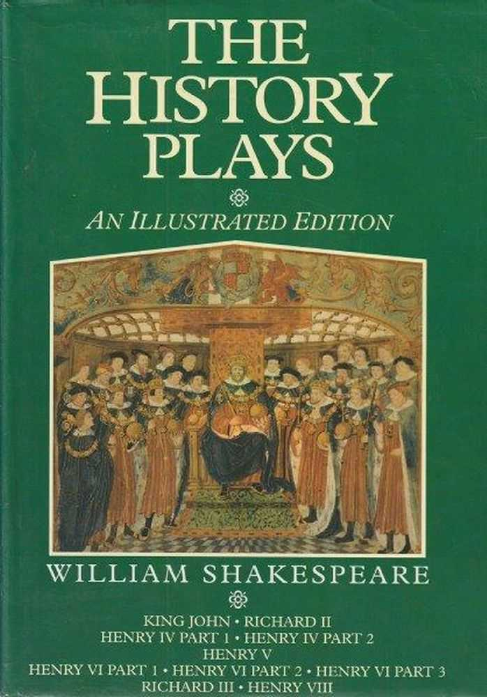 The History Plays - An Illustrated Edition, William Shakespeare