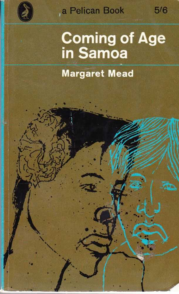 Coming of Age in Samoa: A Study of Adolescence and Sex in Primitive Societies, Margaret Mead