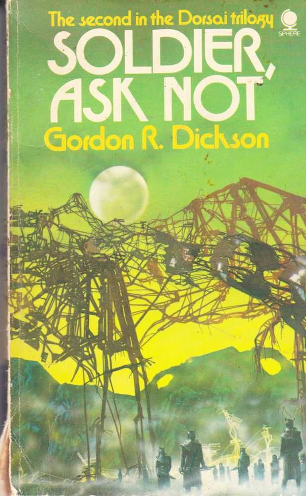 Soldier, Ask Not [Second in the Dorsai Trilogy], Gordon R. Dickson