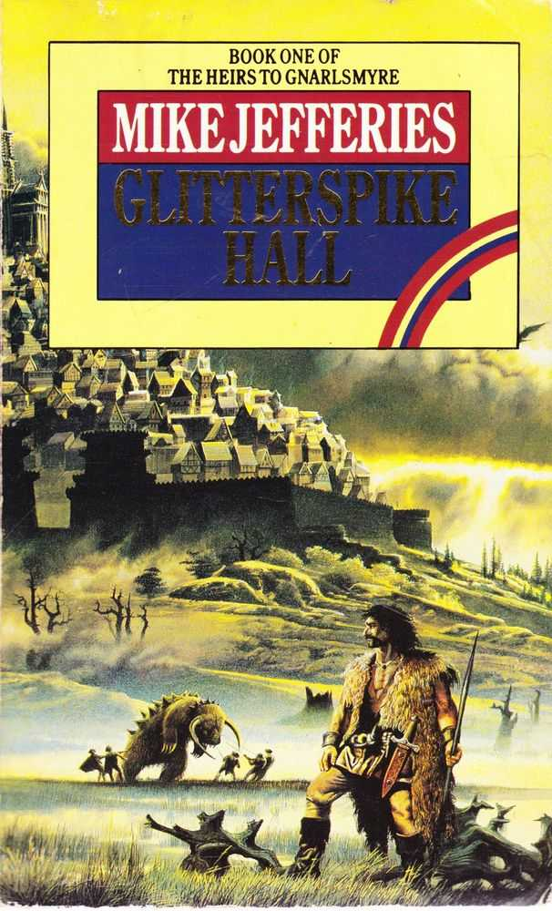 Glitterspike Hall [Book One of the heirs to Gnarlsmyre, Mike Jefferies
