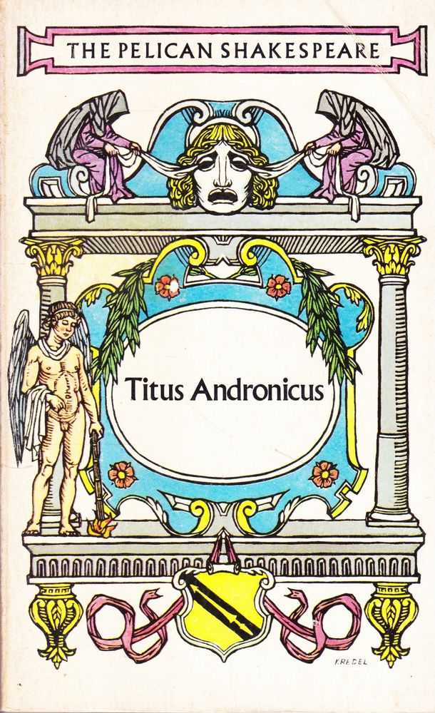 Titus Andronicus [The Pelican Shakespeare], William Shakespeare [Edited by Gustav cross]
