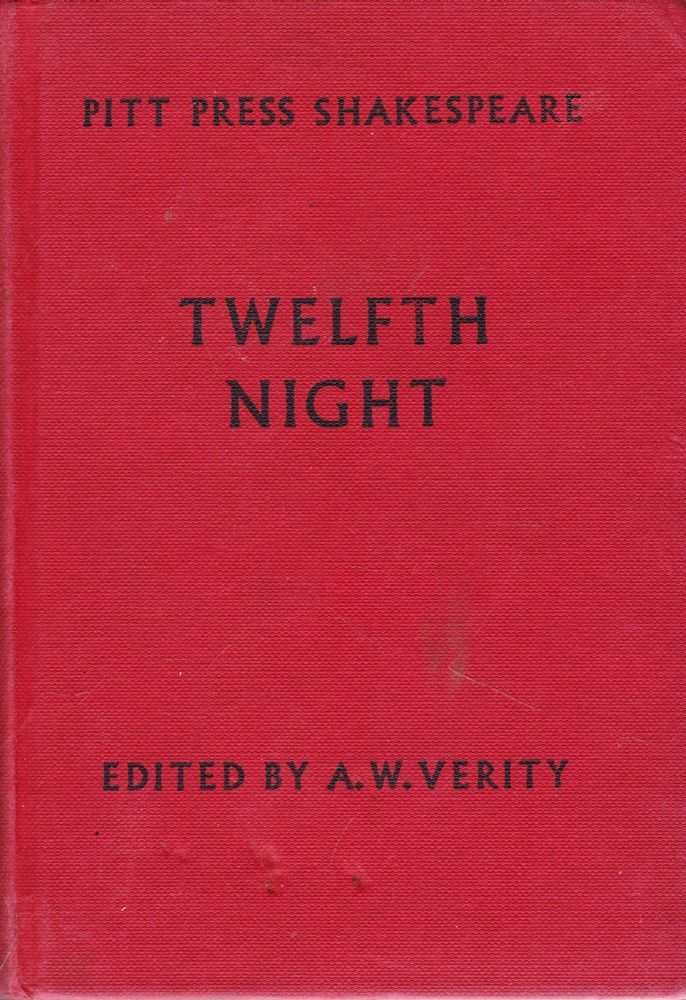 Twelfth Night or What You Will [Pitt Press Shakespeare], William Shakespeare [Edited by A. W. Verity]