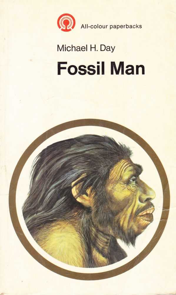 Fossil Man, Michael H. Day