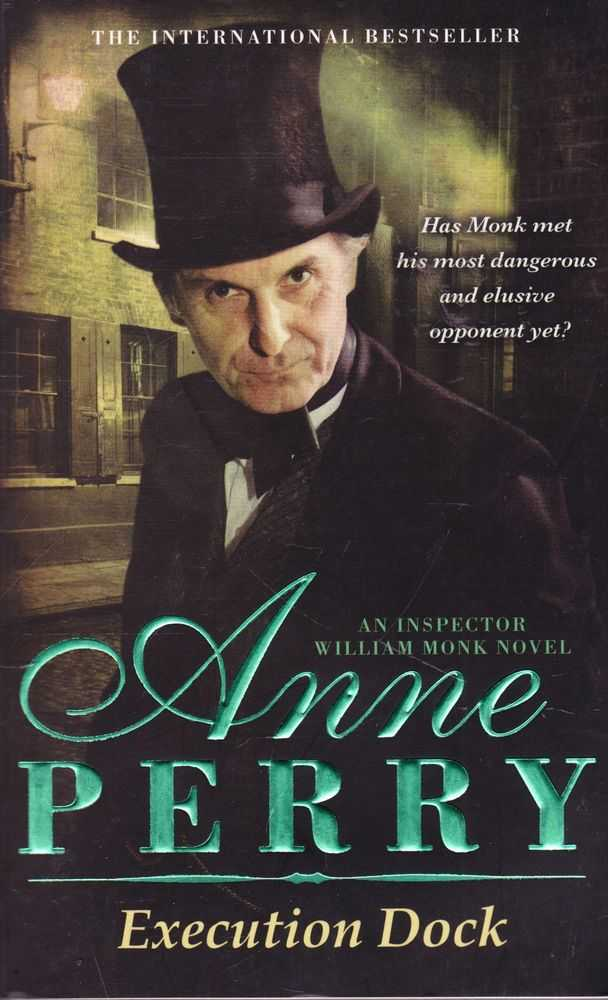 Execution Dock [An Inspector William Monk Novel], Anne Perry