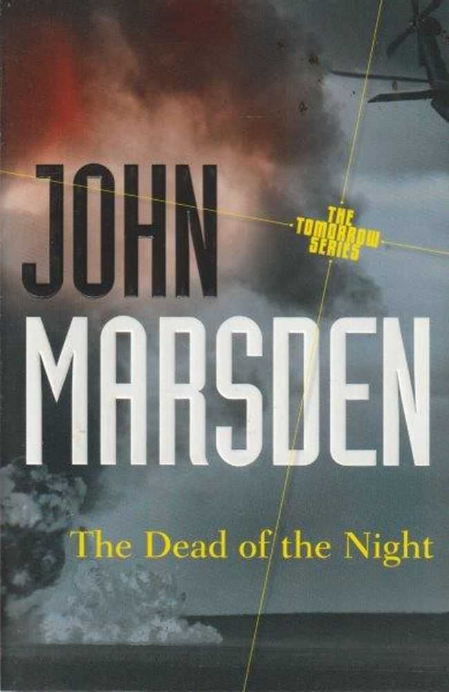 The Tomorrow Series: 2. The Dead Of The Night, John Marsden