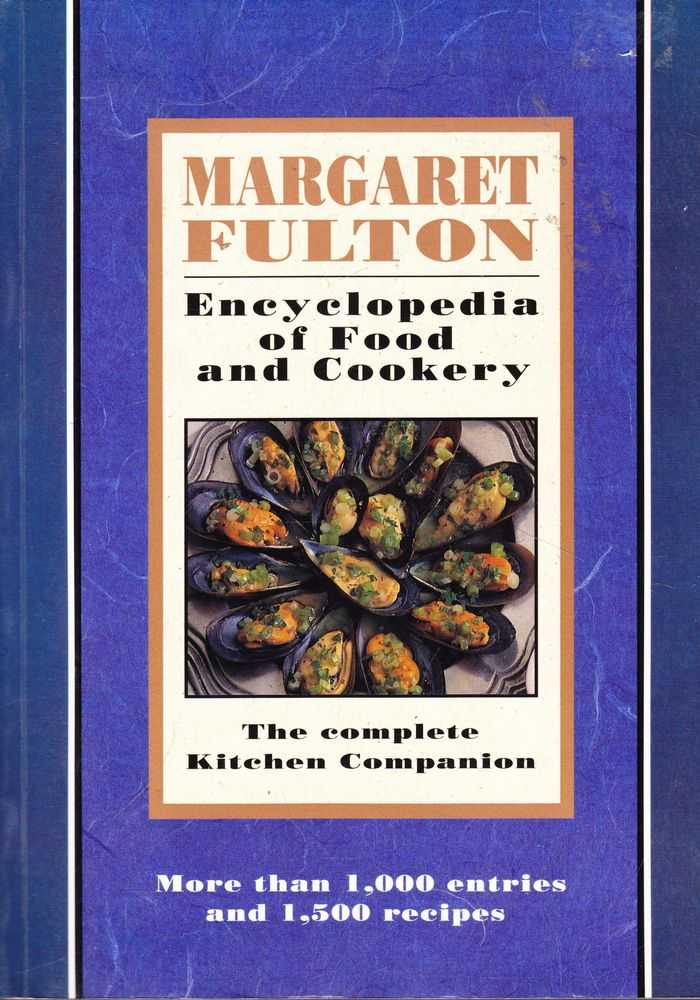 Enyclopedia of Food and Cookery: The Complete Kitchen Companion, Margaret Fulton