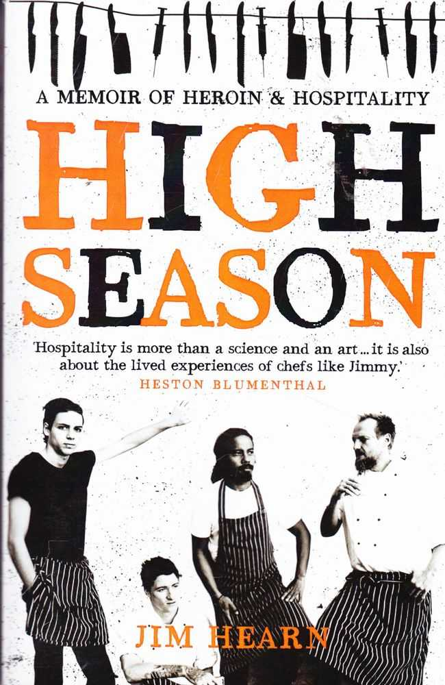 High Season: A Memoir of Heroin & Hospitality, Jim Hearn