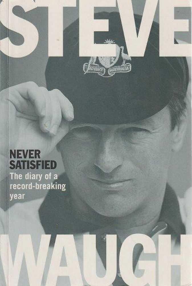 Never Satisfied, Steve Waugh