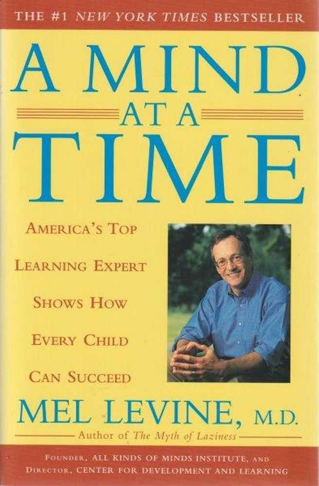Mind at a Time : America's Top Learning Expert Shows How Every Child Can Succeed, Mel Levine