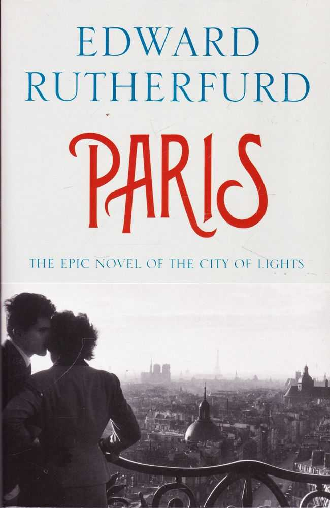 Paris: The Epic Novel of the City of Lights, Edward Rutherford