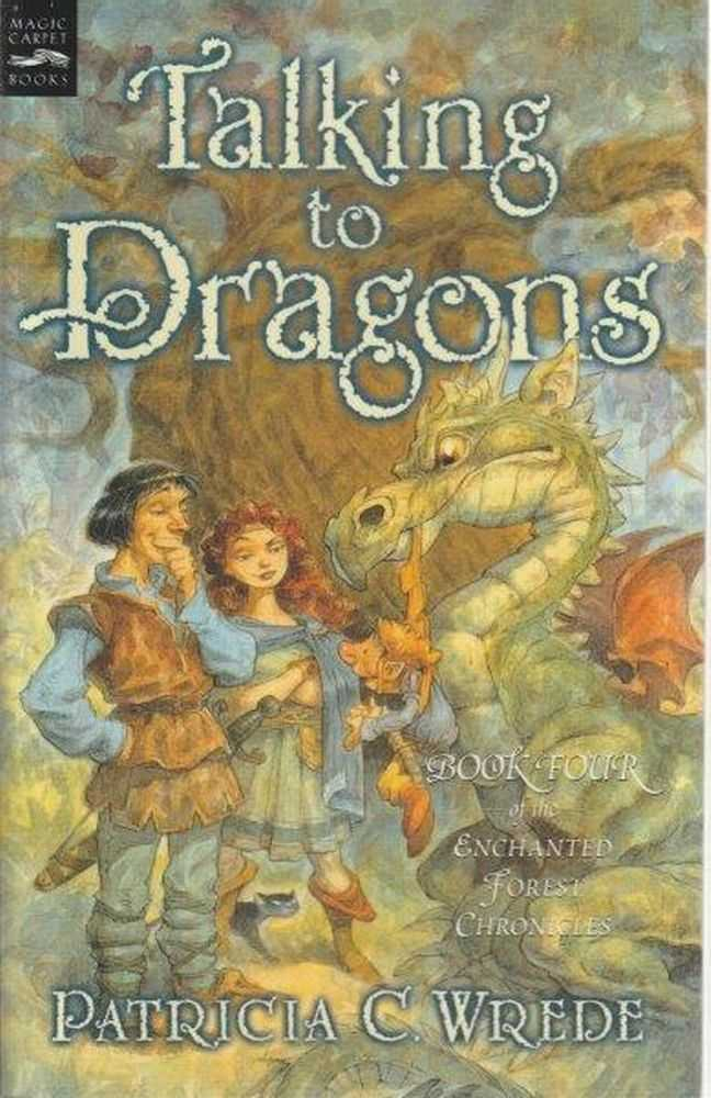 Enchanted Forest Chronicles: Book Four: Talking To Dragons, Patricia C. Wrede
