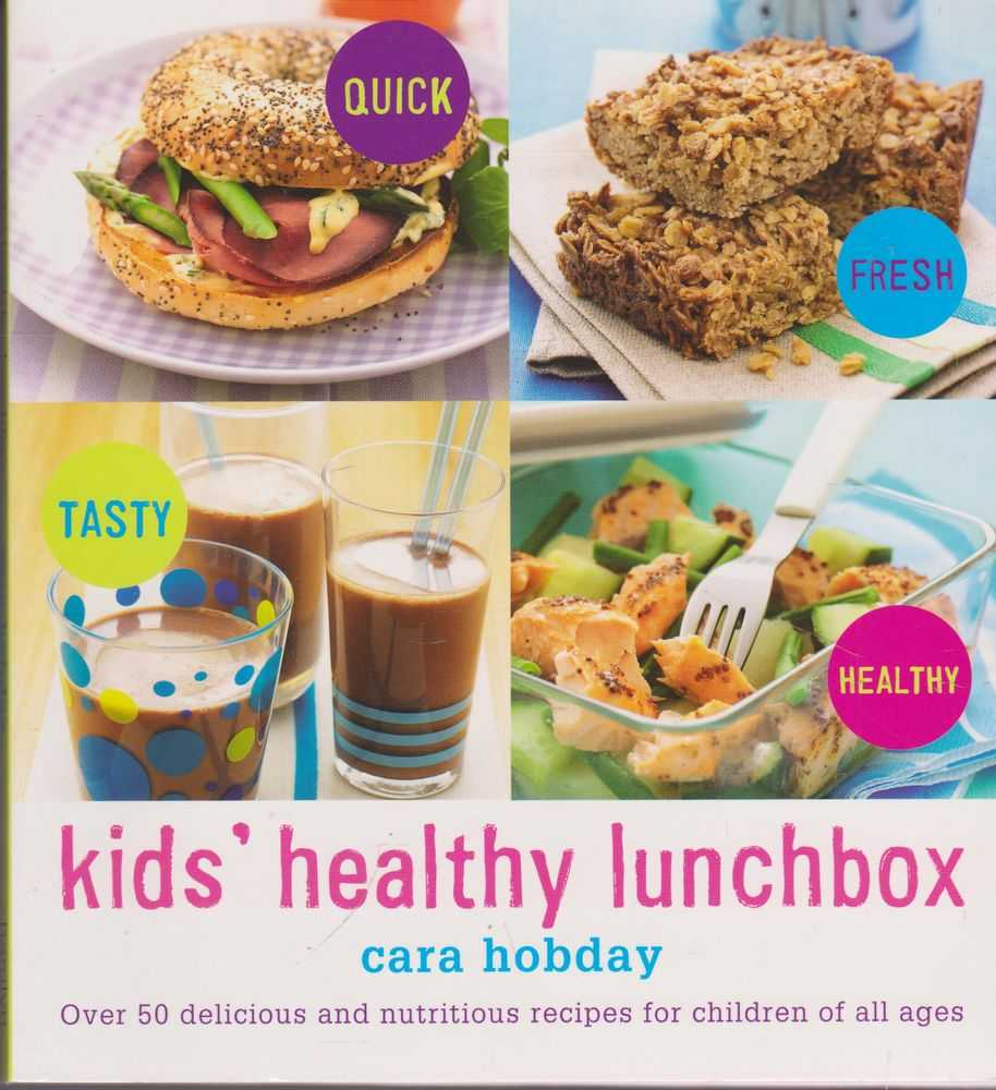 Kids' Healthy Lunchbox: Over 50 Delicious and Nutritious recipes for Children of All Ages, Caro Hobday