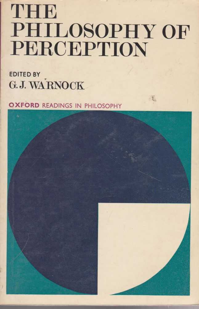 The Philosophy of Perception, G. J. Warnock [Editor]